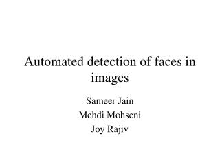 Automated detection of faces in images