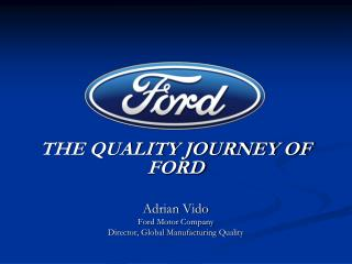 THE QUALITY JOURNEY OF FORD