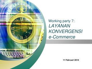 Working party  7:  LAYANAN KONVERGENSI e-Commerce