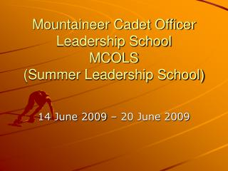 Mountaineer Cadet Officer Leadership School MCOLS (Summer Leadership School)
