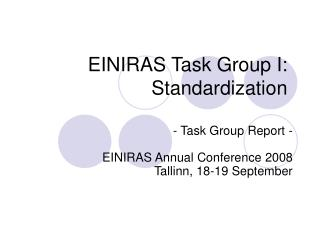 EINIRAS Task Group I: Standardization