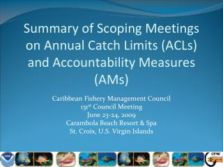 Summary of Scoping Meetings on Annual Catch Limits (ACLs) and Accountability Measures (AMs)