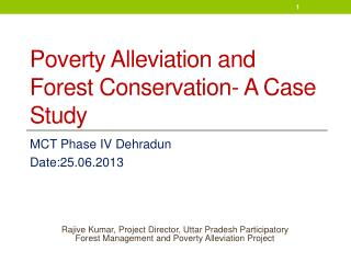 Poverty Alleviation and Forest Conservation- A Case Study