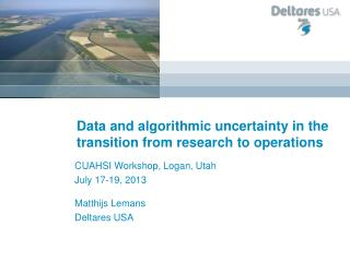 Data and algorithmic uncertainty in the transition from research to operations