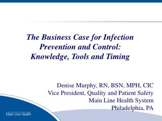 The Business Case for Infection Prevention and Control:  Knowledge, Tools and Timing