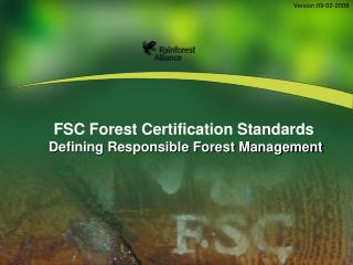 FSC Forest Certification Standards Defining Responsible Forest Management