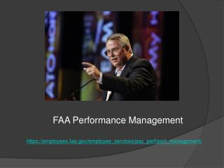 FAA  Performance  Management https://employees.faa/employee_services/pay_perf/perf_management/
