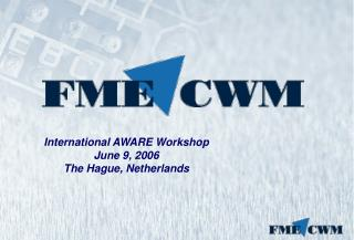 International AWARE Workshop June 9, 2006 The Hague, Netherlands