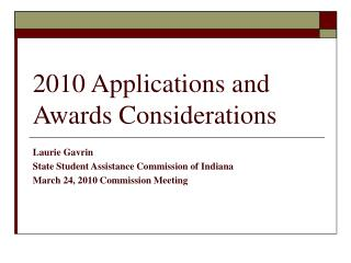 2010 Applications and Awards Considerations