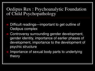 Oedipus Rex : Psychoanalytic Foundation of Child Psychopathology