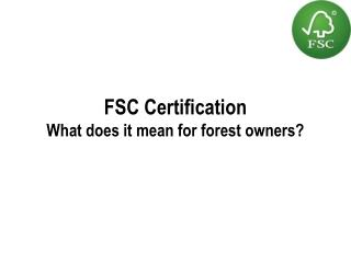 FSC Certification What does it mean for forest owners?