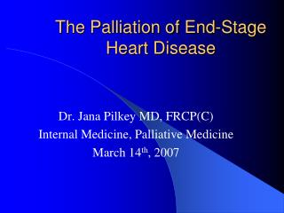 The Palliation of End-Stage Heart Disease