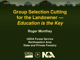 Group Selection Cutting         for the Landowner   Education is the Key