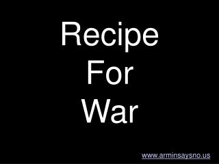 Recipe For War