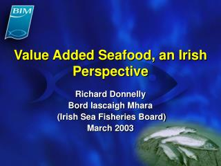 Value Added Seafood, an Irish Perspective
