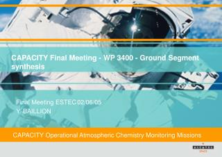 CAPACITY Final Meeting - WP 3400 - Ground Segment synthesis