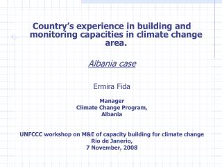 Country's experience in building and monitoring capacities in climate change area.  Albania case