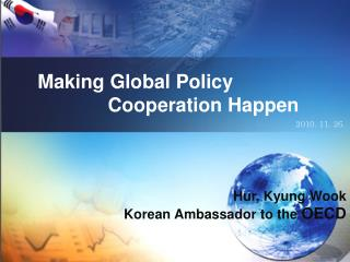 Making  Global Policy                  Cooperation  Happen