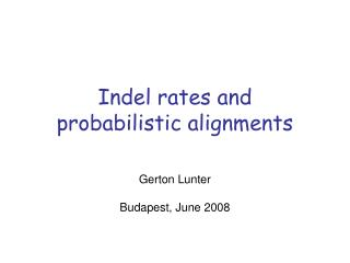 Indel rates and  probabilistic alignments