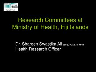 Research Committees at Ministry of Health, Fiji Islands