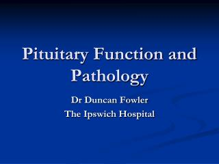 Pituitary Function and Pathology