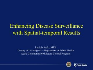 Enhancing Disease Surveillance with Spatial-temporal Results
