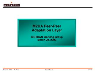 M2UA Peer-Peer Adaptation Layer SIGTRAN Working Group March 29, 2000