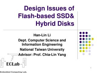 Design Issues of Flash-based SSD& Hybrid Disks