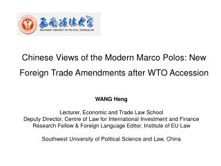 Chinese Views of the Modern Marco Polos: New Foreign Trade Amendments after WTO Accession