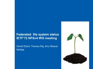Federated  file system status IETF'72 NFSv4 WG meeting