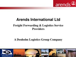 Arends International Ltd  Freight Forwarding & Logistics Service Providers
