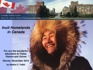 Inuit Homelands in Canada For our the wonderful educators at  Vistas, Visions and Voices