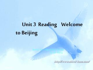Unit 3  Reading    Welcome to Beijing
