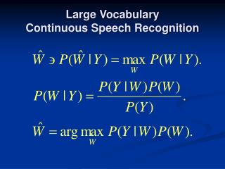 Large Vocabulary Continuous Speech Recognition