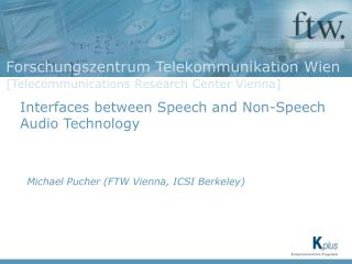 Interfaces between Speech and Non-Speech Audio Technology