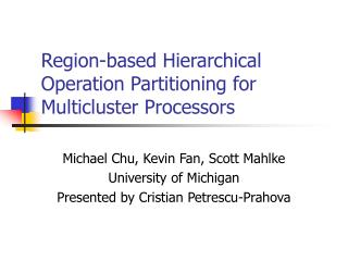 Region-based Hierarchical Operation Partitioning for Multicluster Processors