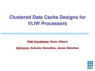 Clustered Data Cache Designs for VLIW Processors