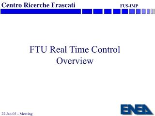 FTU Real Time Control Overview