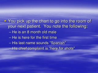 You pick up the chart to go into the room of your next patient.  You note the following: