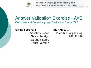 Answer Validation Exercise - AVE QA subtrack at Cross-Language Evaluation Forum 2007