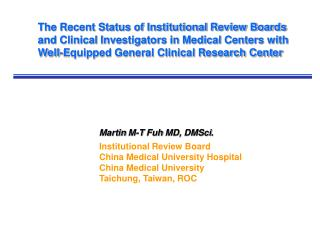 Martin M-T Fuh MD, DMSci. Institutional Review Board China Medical University Hospital
