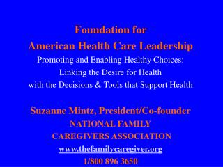 Foundation for  American Health Care Leadership Promoting and Enabling Healthy Choices: