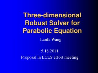 Three-dimensional Robust Solver for Parabolic Equation
