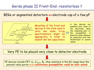 Gerda phase II Front-End: resistorless ?