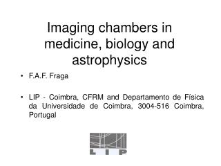 Imaging chambers in medicine, biology and astrophysics