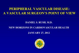 PERIPHERAL VASCULAR DISEASE:   A VASCULAR SURGEON'S POINT OF VIEW