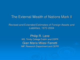The External Wealth of Nations Mark II Revised and Extended Estimates of Foreign Assets and Liabilities, 1970-2004