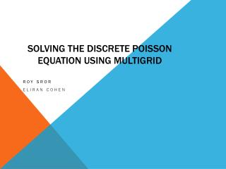 Solving the Discrete Poisson Equation using  Multigrid