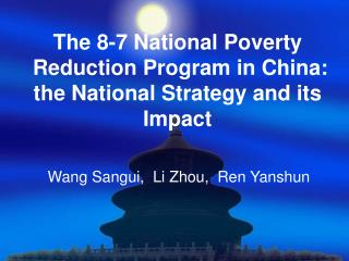 The 8-7 National Poverty Reduction Program in China:  the National Strategy and its Impact