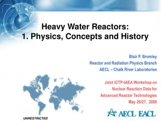 Heavy Water Reactors: 1. Physics, Concepts and History
